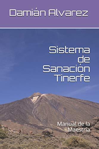 Sistema de Sanación Tinerfe: Manual de la Maestría