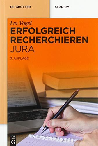 Erfolgreich Recherchieren - Jura (De Gruyter Studium)