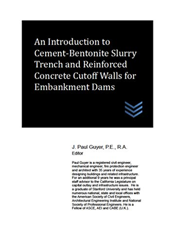 An Introduction to Cement-Bentonite Slurry Trench and Reinforced Concrete Cutoff Walls for Embankmen