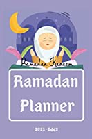 Ramadan Planner 2021-1442: Beautiful Islamic Notebook Journal For 30 Days of Ramadan To Track Fasting, Prayer, Quran Reading, Writing Daily, Achieving Your Goals For Ramadan