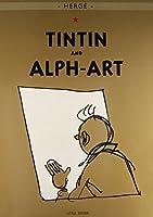 Tintin and Alph-Art (The Adventures of Tintin: Original Classic)