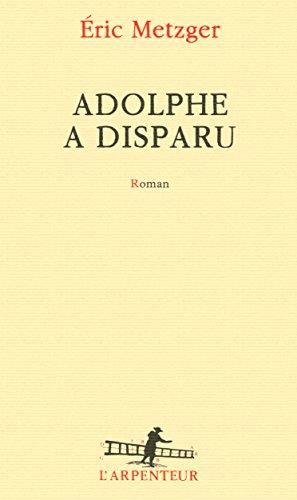 Adolphe a disparu (French Edition)