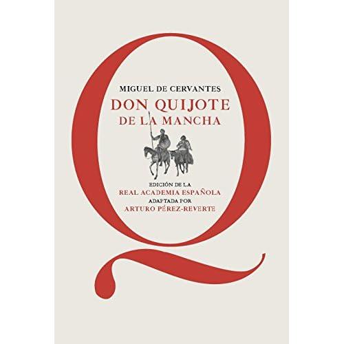 Don Quijote de la Mancha: Edición de la RAE, adaptada por Arturo ...