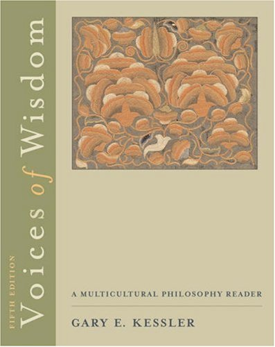 Voices of Wisdom: A Multicultural Philosophy Reader (with InfoTrac) (Available Titles CengageNOW)