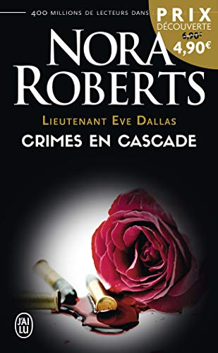 Lieutenant Eve Dallas, Tome 4 : Crimes en cascade