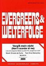 Vergiss mein No (Non Ti scordar Di Me)–Arreglados para salida individual [de la fragancia/Alemán] Compositor: Curtis Ernesto de de la serie: Evergreens + Mundo éxitos