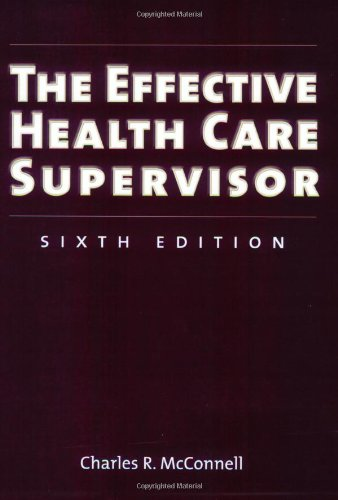 The Effective Health Care Supervisor, Sixth Edition