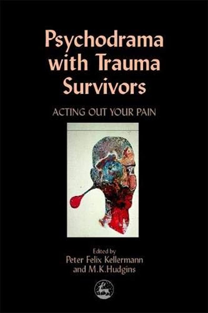 驚かす彼女はせせらぎPsychodrama With Trauma Survivors: Acting Out Your Pain (Arts Therapies)