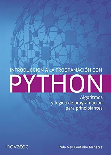 Introducción a la programación con Python: Algoritmos y lógica de programación para principiantes (Spanish Edition)