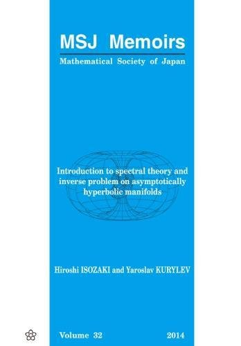 Introduction to Spectral Theory and Inverse Problem on Asymptotically Hyperbolic Manifolds: 32