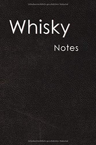 Whisky Notes: Attraktiv gestaltetes Whisky-Tasting-Buch I 80 Seiten Softcover I Für jeden Whiskyliebhaber ein Must-Have I Die Perfekte Geschenkidee I ... Begleiter für jedes Whisky-Tasting