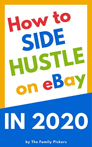 Amazon Com How To Side Hustle On Ebay In 2020 Learn How To Sell On Ebay With These Easy Tips Ebook Family Pickers The Kindle Store