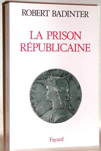 La Prison républicaine: (1871-1914)