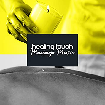 Healing Touch. Massage Music. Pain Relief, Relaxation, Mind Rest. Amazing Spa Tracks