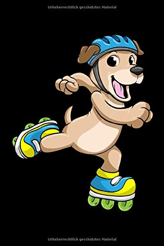 Notizbuch, 120 Seiten: Hund mit Inline Skates - Inline Skater Notizbuch - Tagebuch - Skizzenbuch - Schulheft für Frauen und Männer oder Kinder ( ... ) - Weißes Papier - 6x9 Zoll - Punktraster