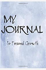 My Journal To Personal Growth: Inspirational Journal/Notebook Diary: Blue Watercolor cover with 100+ Pages of Dot Grid Paper for Writing and Creating: ... and Teens to create a Positive Focus on Life. Paperback