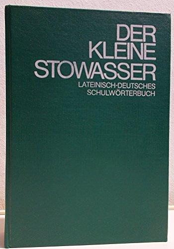 Der Kleine Stowasser - Lateinisch-Deutsches Schulwörterbuch