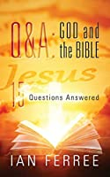 Q & A: God and the Bible: 15 Questions Answered