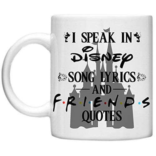 I Speak in Disney Song Lyrics and Friends Quotes Gifts for Best Friends...
