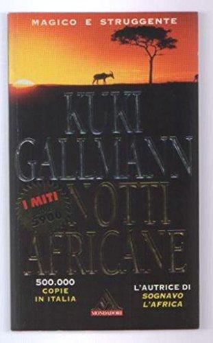 Kuki Gallmann - NOTTI AFRICANE