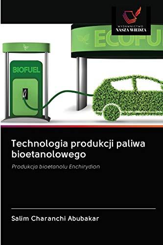 Technologia produkcji paliwa bioetanolowego