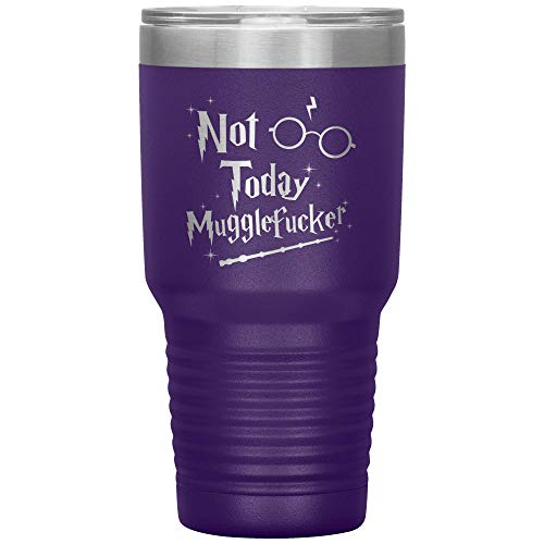 Not Today Mugglefucker Tumbler Sarcastic Engraved Travel Mug Funny 30 oz Coffee Cup - Purple