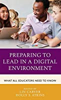 Preparing to Lead in a Digital Environment: What All Educators Need to Know