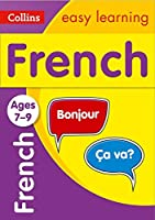 French Ages 7-9: Home Learning and School Resources from the Publisher of Revision Practice Guides, Workbooks, and Activities. (Collins Easy Learning Primary Languages)
