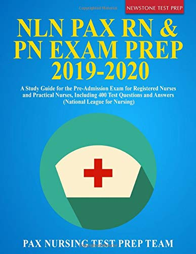 NLN PAX RN & PN Exam Prep 2019-2020: A Study Guide for the Pre-Admission Exam for Registered Nurses