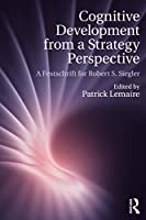 Cognitive Development from a Strategy Perspective (Psychology Press Festschrift Series)