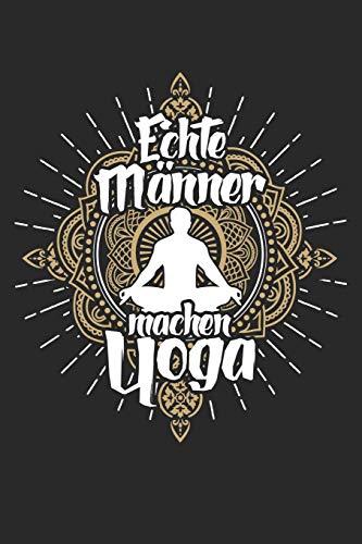 Yoga für echte Männer: Notizbuch für Yogi Yogi Yoga Kleidung Oberteil Top Outfit