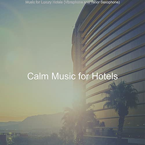 Calm Music for Hotels