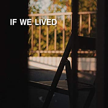 if we lived