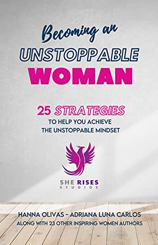 Becoming An Unstoppable Woman: 25 Strategies To Help You Achieve The Unstoppable Mindset (English Edition)