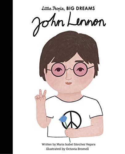 John Lennon (Little People, BIG DREAMS Book 52) by [Maria Isabel Sanchez Vegara, Octavia Bromell]