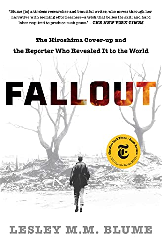 Compare Textbook Prices for Fallout: The Hiroshima Cover-up and the Reporter Who Revealed It to the World  ISBN 9781982128531 by Blume, Lesley M.M.