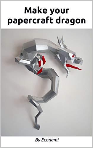 Make your papercraft dragon: 3D puzzle | Paper sculpture | Papercraft template (English Edition)