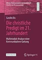 Die christliche Predigt im 21. Jahrhundert: Multimodale Analyse einer Kommunikativen Gattung (Wissen, Kommunikation und Gesellschaft)