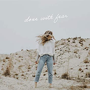 Done With Fear