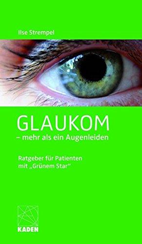 Glaukom: - mehr als ein Augenleiden