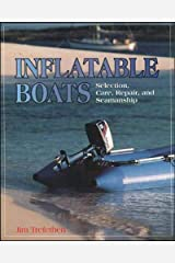 Inflatable Boats: Selection, Care, Repair, and Seamanship Paperback