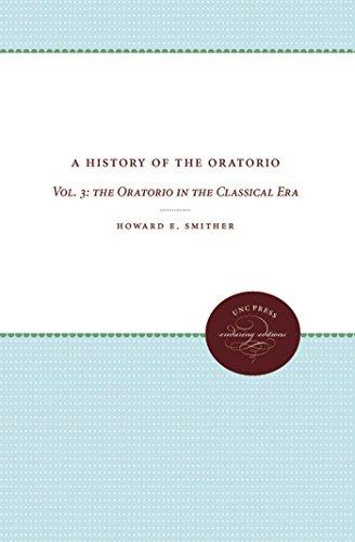 A History of the Oratorio: Vol. 3: the Oratorio in the Classical Era (English Edition)
