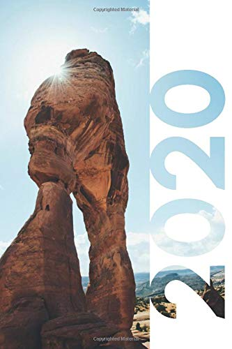 2020: Best time to visit Arches national park Chic Planner Calendar Organizer Daily Weekly Monthly Student Diary for researching Utah national parks in 2 days