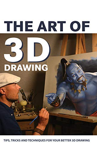 The Art Of 3D Drawing: Tips, Tricks And Techniques For Your Better 3D Drawing: Drawing Techniques Book (English Edition)