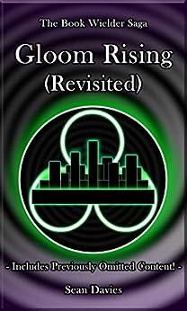 Gloom Rising: (Revisited) (The Book Wielder Saga 1) by [Sean Davies, Laura Davies]