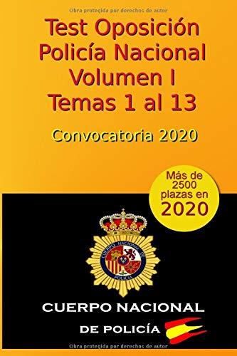 Test de la Oposición a la Policía Nacional - Volumen I - Temas 1 al 13: Convocatoria 2020 (Oposición Policía Nacional 2020)