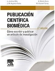 Publicación Científica Biomédica - 2ª Edición: Cómo escribir y publicar un artículo de investigación