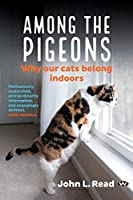 Among the Pigeons: Why Our Cats Belong Indoors