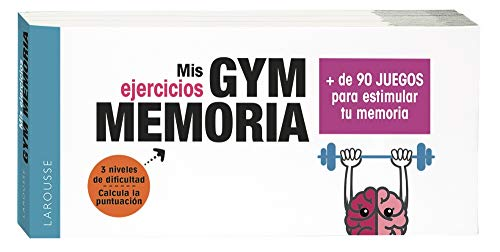 Gym memoria. Más de 90 juegos para estimular tu memoria (LAROUSSE - Libros Ilustrados/ Prácticos - Vida Saludable)