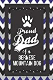 Proud Dad Of A Bernese Mountain Dog: Pet Dad Gifts For Fathers Journal Lined Notebook To Write In